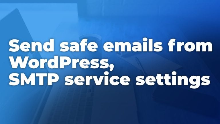 smtp service settings send safe emails from wordpress
